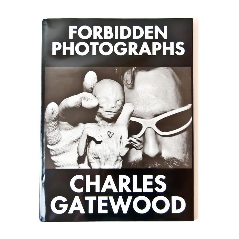 【FORBIDDEN PHOTOGRAPHS】Charles Gatewood(ハード・カバー版:限定本)