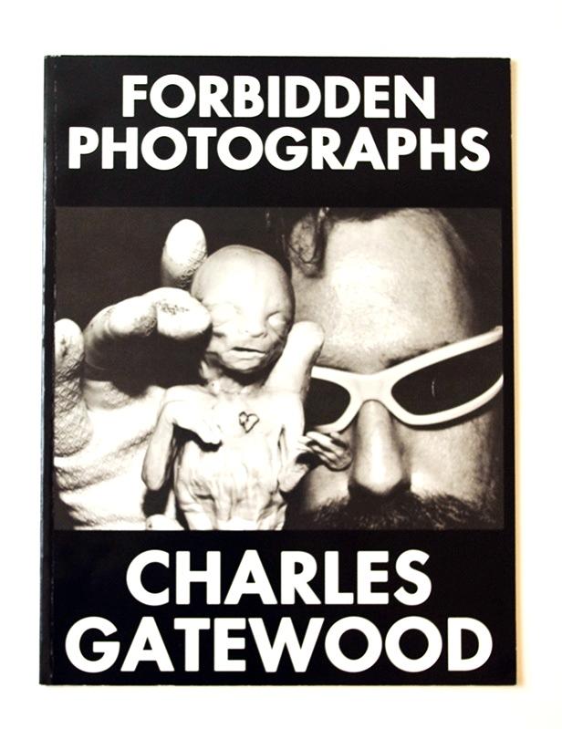 【FORBIDDEN PHOTOGRAPHS】Charles Gatewood(ソフト・カバー版)