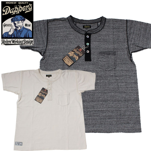 【Dapper's(ダッパーズ)】Standard Henley Tee Special Sewing  LOT-1326  丸胴吊り天竺 ヘンリーネックT-SHIRTS