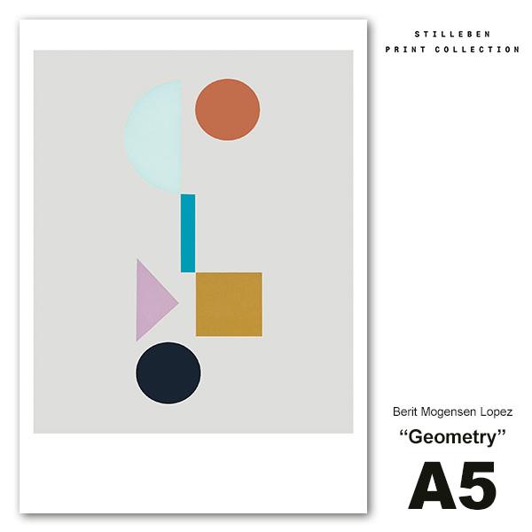 STILLEBEN ポスター A5 Geometry ジオメトリー メール便 対応 スティルレーベン 28 Berit Mogensen Lopez A5BML_geo おしゃれ インテリア