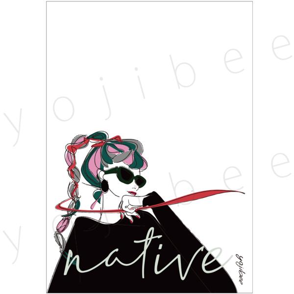 """ポスター・""""Native"""""""